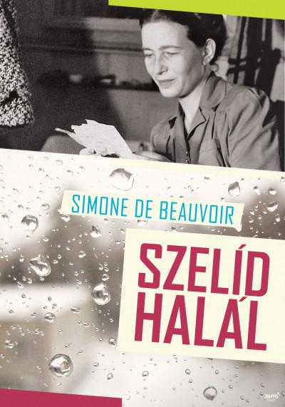 Simone De Beauvoir - Szelíd halál