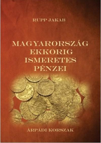 Rupp Jakab - Magyarország ekkorig ismeretes pénzei