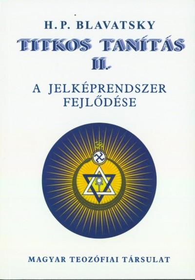 Helena Petrovna Blavatsky - Titkos Tanítás II. - A jelképrendszer fejlődése