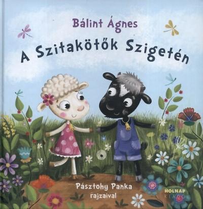 Bálint Ágnes - A Szitakötők Szigetén