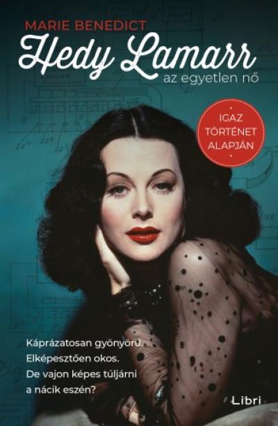 Benedict Marie - Hedy Lamarr, az egyetlen nő