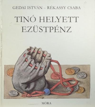 Gedai István - Tinó helyett ezüstpénz