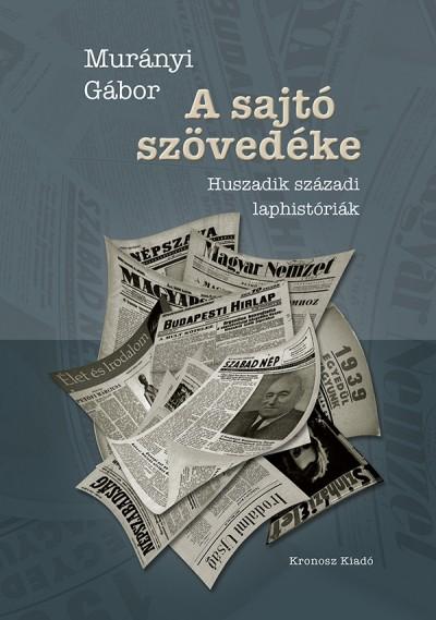 Murányi Gábor - A sajtó szövedéke