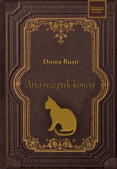 Doina Rusti - Ártó receptek könyve