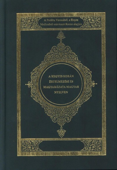 - A kegyes Korán értelmezése és magyarázata magyar nyelven