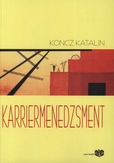 Koncz Katalin - Karriermenedzsment