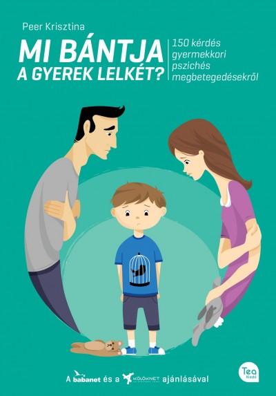 Peer Krisztina - Mi bántja a gyerek lelkét?
