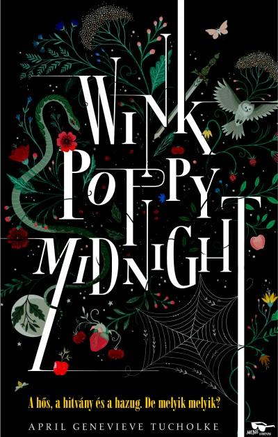 April Genevieve Tucholke - Wink, Poppy, Midnight - A hős,a hazug és a hitvány.