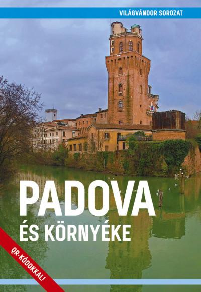 Juszt Róbert  (Szerk.) - Padova és környéke