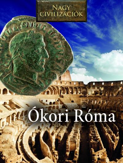 Daniel Gimeno  (Összeáll.) - Nagy civilizációk - Ókori Róma