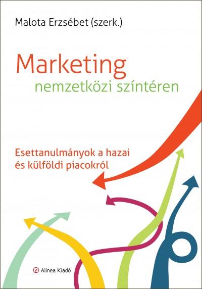 Malota Erzsébet  (Szerk.) - Marketing nemzetközi színtéren
