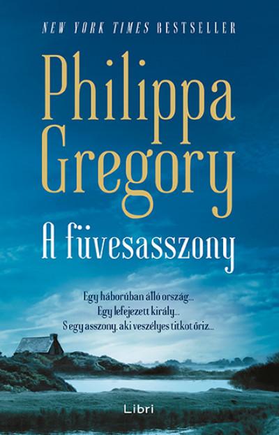 Philippa Gregory - A füvesasszony szerelme