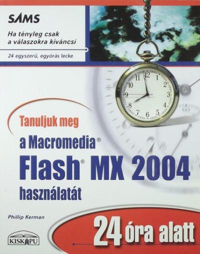 Philip Kerman - Tanuljuk meg a Macromedia Flash MX 2004 használatát 24 óra alatt