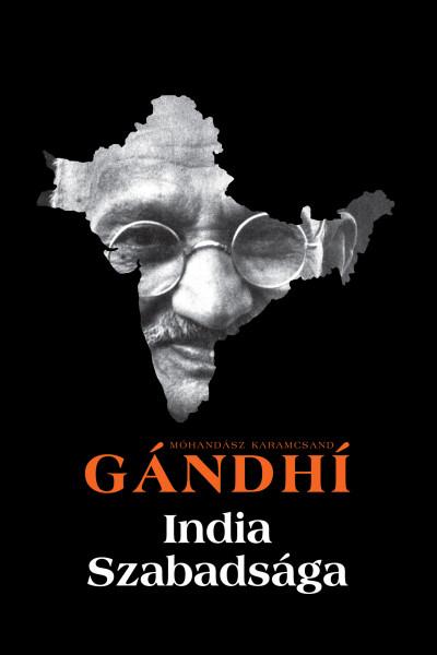 Mohandász Karamcsand Gandhi - India szabadsága
