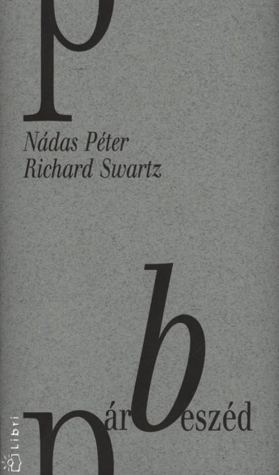 Nádas Péter - Richard Swartz - Párbeszéd