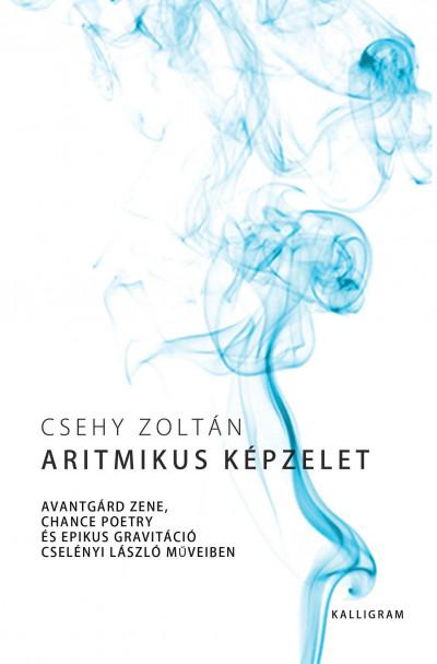 Csehy Zoltán - Aritmikus képzelet