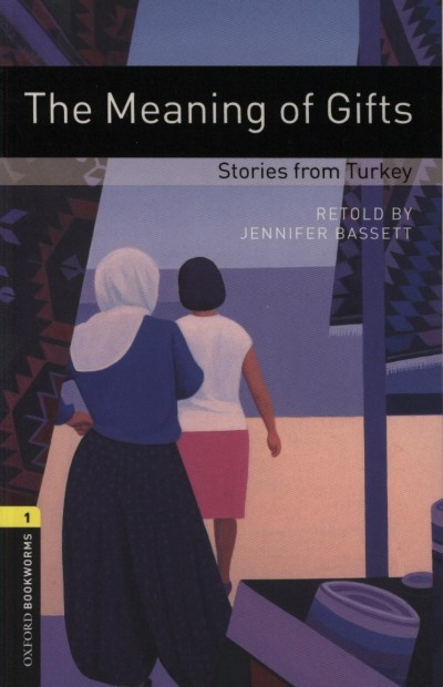 Jennifer Bassett - The Meaning of Gifts - Stories from Turkey