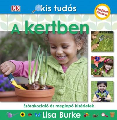 Lisa Burke - Kis tudós - A kertben