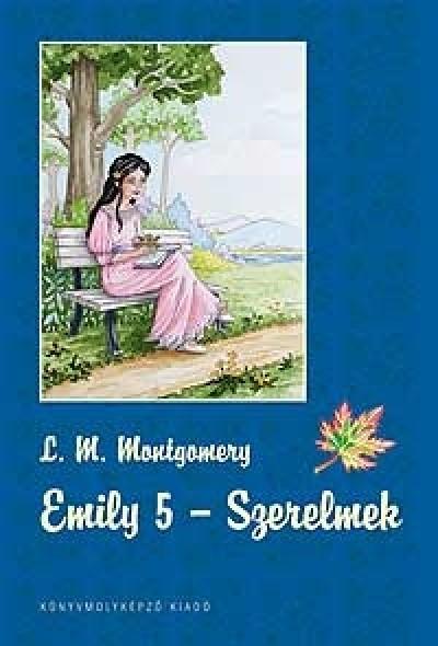 Lucy Maud Montgomery - Emily - Szerelmek