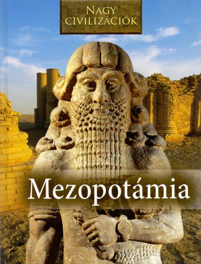 - Nagy civilizációk - Mezopotámia