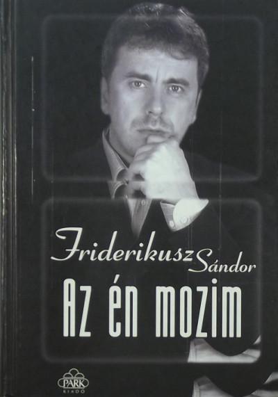 Friderikusz Sándor - Az én mozim