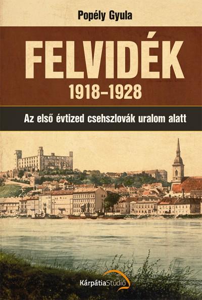 Popély Gyula - Felvidék 1918-1928