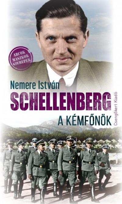 Nemere István - Schellenberg, a kémfőnök