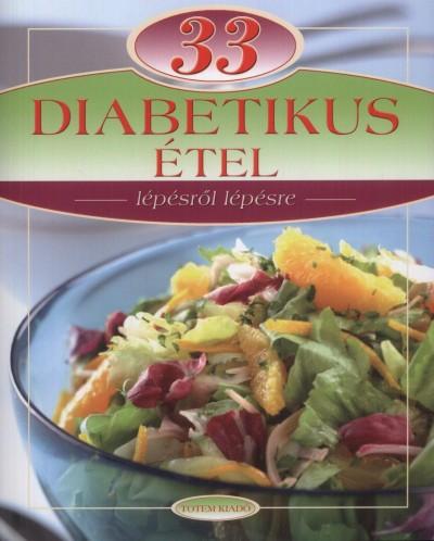 Gáspár Katalin  (Szerk.) - 33 Diabetikus étel