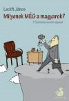 Lackfi J�nos - Milyenek m�g a magyarok?