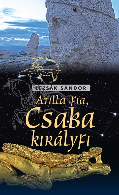 Lezsák Sándor - Atilla fia - Csaba királyfi