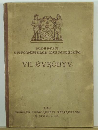 - Budapesti Építőmesterek Ipartestülete VII. évkönyv