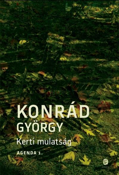 Konrád György - Kerti mulatság