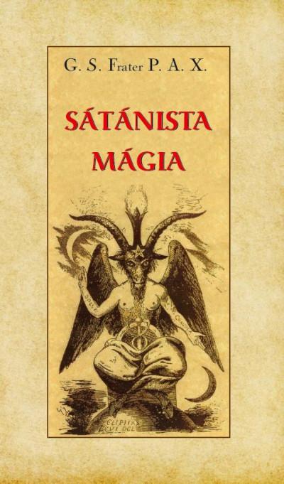 G. S. Frater P. A. X - Sátánista mágia