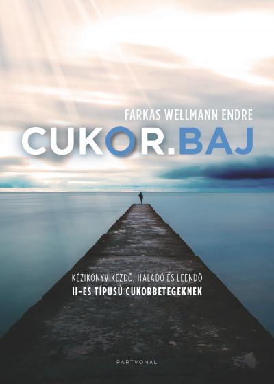 Farkas Wellmann Endre - Cukor.baj