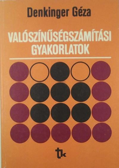 Denkinger Géza - Valószínűségszámítási gyakorlatok