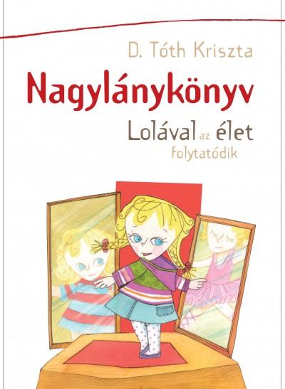 D. Tóth Kriszta - Nagylánykönyv