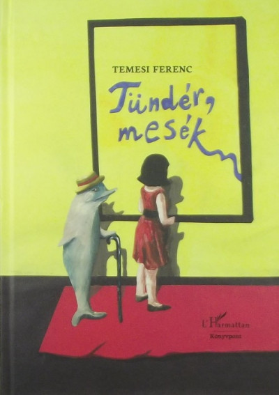 Temesi Ferenc - Tündér, mesék
