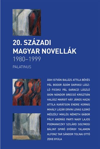 Szilágyi Zsófia  (Összeáll.) - 20. századi magyar novellák 1980-2000