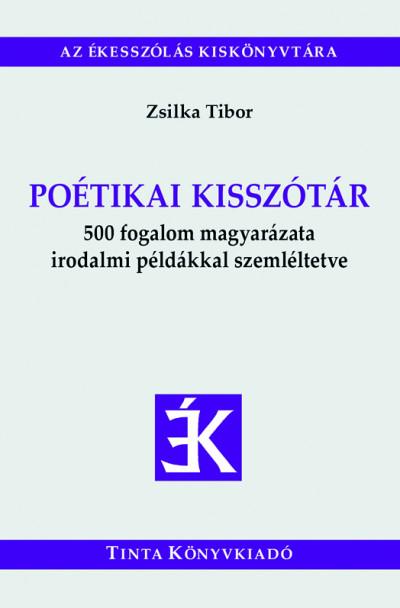 Zsilka Tibor  (Szerk.) - Poétikai kisszótár