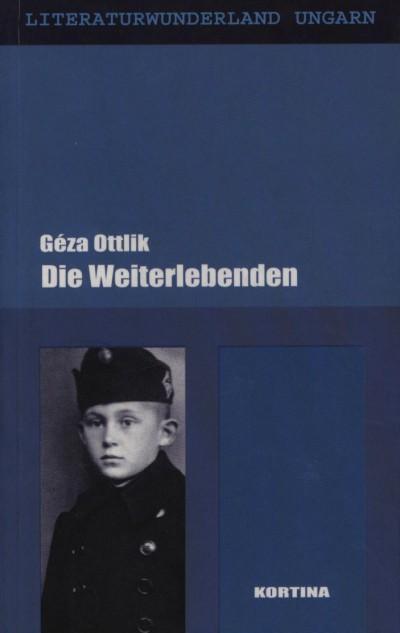 Ottlik Géza - Die Weiterlebenden