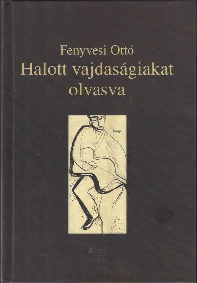 Fenyvesi Ottó - Halott vajdaságiakat olvasva