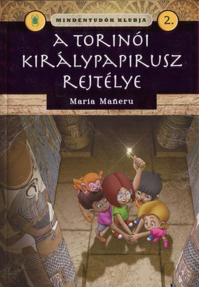 Maria Maneru - Mindentudók klubja 2. - A torinói királypapirusz rejtélye