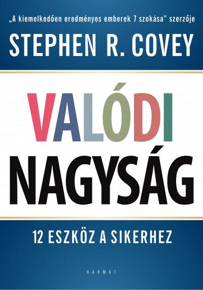 Stephen R. Covey - Valódi nagyság