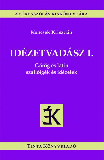 Koncsek Krisztián  (Szerk.) - Idézetvadász I.