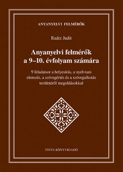 Raátz Judit  (Szerk.) - Anyanyelvi felmérők a 9-10. évfolyam számára
