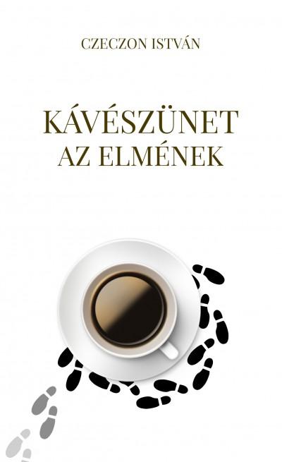 Czeczon István - Kávészünet az elmének