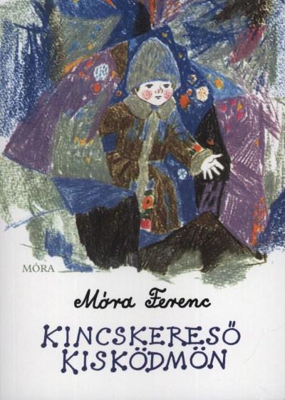 Móra Ferenc - Kincskereső kisködmön - Puhatábla