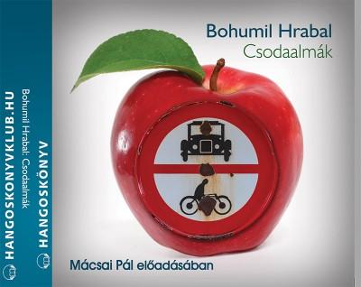 Bohumil Hrabal - Mácsai Pál - Csodaalmák - Hangoskönyv (2 CD)