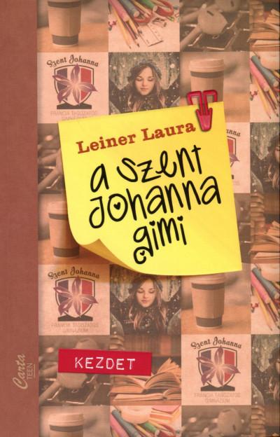 Leiner Laura - A Szent Johanna gimi 1.