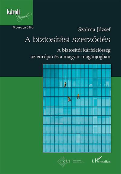 Prof. Dr. Szalma József - A biztosítási szerződés
